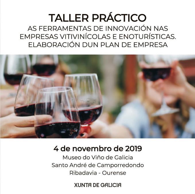 TALLER PRÁCTICO – As ferramentas de innovación nas empresas vitivinícolas e enoturísticas. Elaboración dun plan de empresa